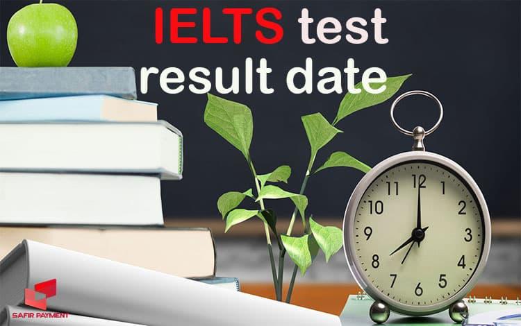 نتیجه آزمون آیلتس چقدر طول میکشد
